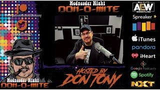 Don Tony  Wednesday Night Don-O-Mite (Video) Podcast Ep 18 ( AEW , WWE NXT , NWA , ROH , NJPW )