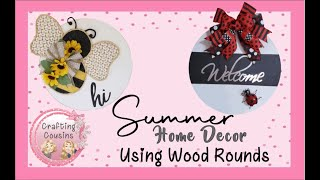SUMMER HOME & PORCH DECOR TUTORIALS with CONNIE'S NAILS COLLAB | Wood Round Projects | Door Hangers