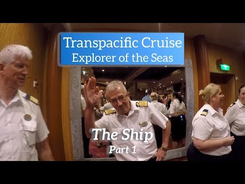 Transpacific Cruise-Explorer Of The Seas, The Ship Part 1