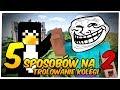 Minecraft: 5 Sposobów na Trolowanie Kolegi 2! (Minecraft Machinima)