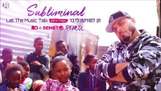 BQ & Bemet REMIX (Afro Trap) סאבלימינל - תן למוזיקה לדבר