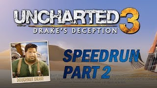 Uncharted 3 Doughnut Drake Speedrun Attempt: Part 2 | Chapter 12 to the END