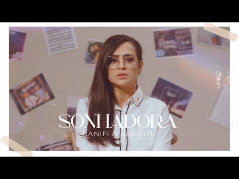 0 Daniela Araújo - Sonhadora