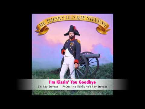 Ray Stevens - Kissin' You Goodbye (Get Your Tongue Out Of My Mouth)
