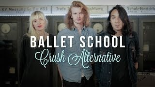 "Ballet School ""Crush Alternative"" / Out Of Town Films"