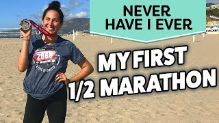 My First Half Marathon Experience & What I Learned | NEVER HAVE I EVER