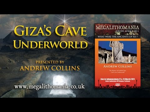 Andrew Collins: Giza's Cave Underworld - FULL LECTURE