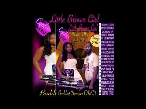 LITTLE BROWN GIRL NAIJA MIX LATEST 2017