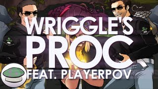Repeat youtube video Wriggle's Proc (feat. PlayerPOV)
