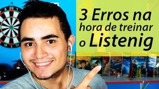 3 Grandes erros na hora de treinar o Listening | Fio da Miada