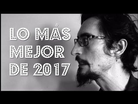 LO MÁS MEJOR DE 2017