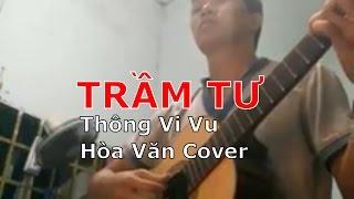 Trầm Tư - Thông Vi Vu - Hòa Văn Cover with guitar