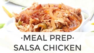 Slow Cook Salsa Chicken Recipe (3 ways!) | Meal Prep Ideas