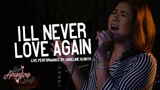 I'll Never Love Again (Live Performance) | Angeline Quinto