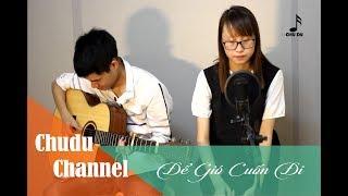 [Acoustic guitar cover] Để gió cuốn đi - Trịnh Công Sơn/ Chu Du ft. Tú Anh