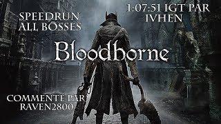 Bloodborne - Speedrun Commenté All Bosses par Ivhen 1:07:51 IGT   FR HD