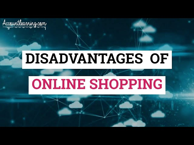 Disadvantages of Online Shopping