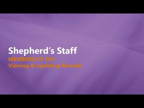 Shepherd's Staff   Membership 201  Viewing & Updating Records
