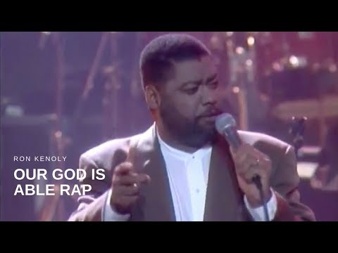 Ron Kenoly - Our God is Able Rap (Live)