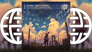 Formal One & LEGATO Feat. Zack Banton - All Again