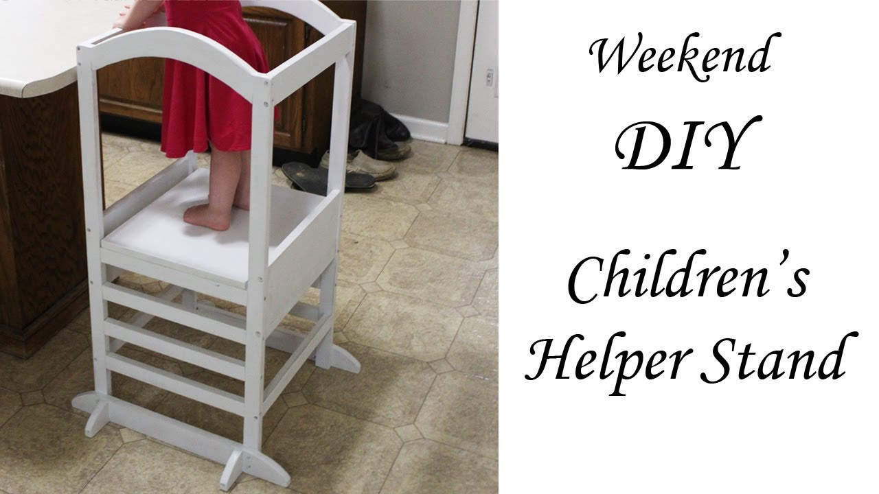 DIY Children\'s Helper Stand for $15!!! - YouTube