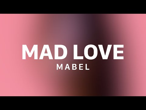 mabel---mad-love-(lyrics)