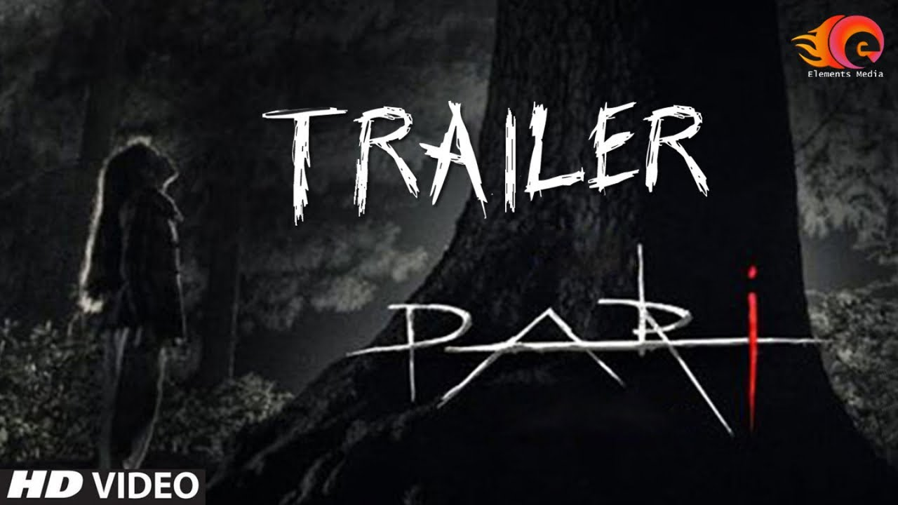 Pari Movie Official Trailer | Official HD