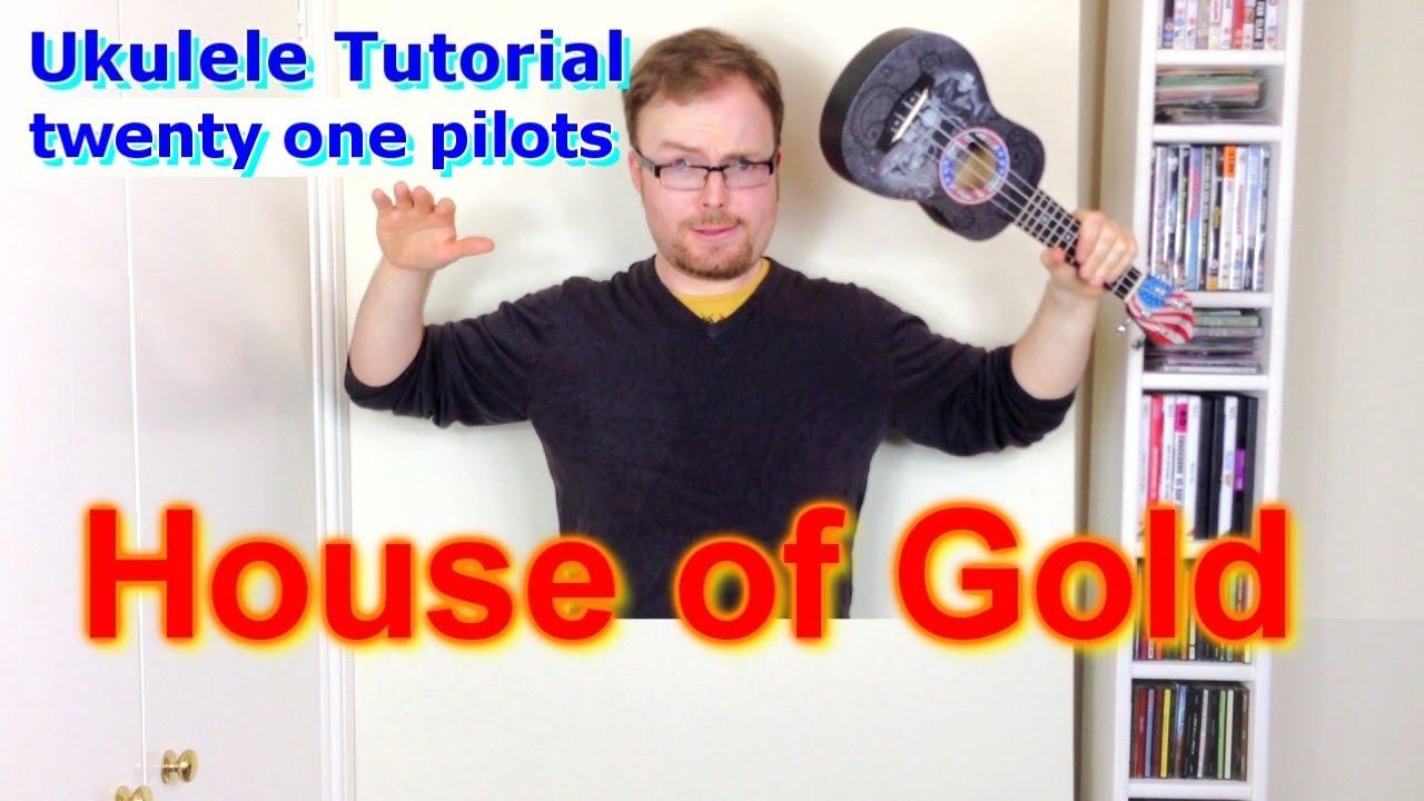 House of gold twenty one pilots ukulele tutorial youtube hexwebz Choice Image