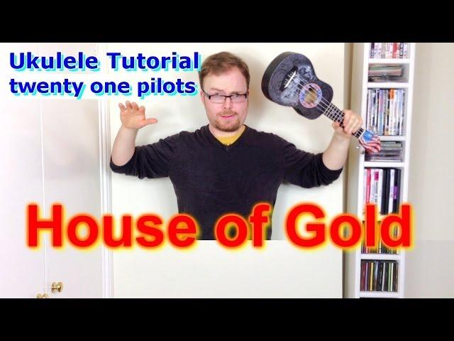 The Ukulele Teacher House Of Goldtwenty One Pilots Ukulele Tutorial Awesome Strumming Pattern For House Of Gold