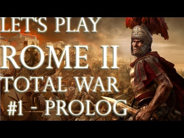 Let's Play Rome 2 Total War (German | HD): Prolog #1 - Die Eroberung Capuas