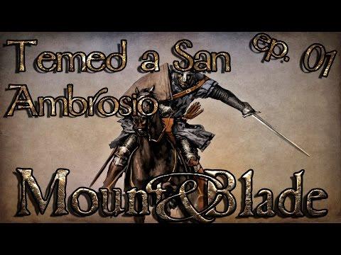Mount & Blade Warband - Ep01 - Temed a San Ambrosio