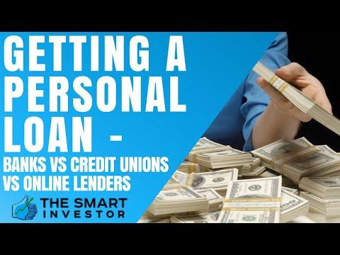 Getting A Personal Loan -  Banks Vs Credit Unions Vs Online Lenders