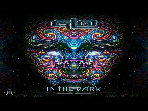 GLO - In the Dark [Full Album] ᴴᴰ