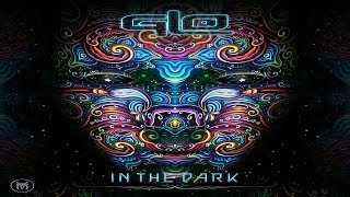 GLO - In the Dark [Full Album] ᴴᴰ