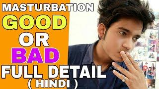 Masturbation Good Or Bad ? | Hindi  | Side Effect Of Masturbation | How to stop Masturbation Habit