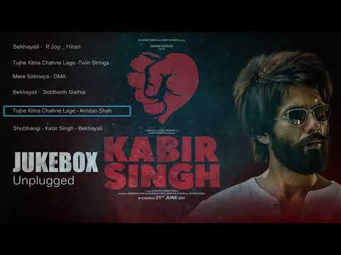 Kabir Singh Jukebox Unplugged All Songs Shahid Kapoor,kiara Advanisandeep Reddy Vanga