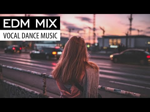 EDM MIX 2018 - Electro Dance & Progressive House Vocal Music