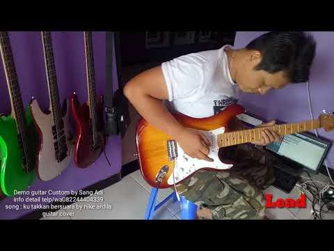 Nike Ardila Ku Takkan Bersuara Guitar Cover Dan Demo Guitar Custom