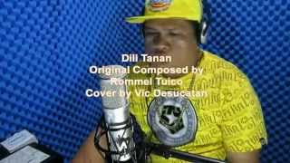 Dili Tanan Cover By Vic Desucatan (original Song By Rommel Tuico)