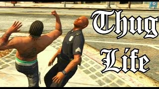 GTA 5 - Thug Life Compilation