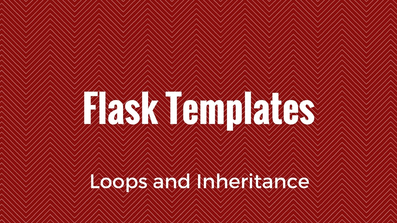 Python and Flask Templates Part Two - Loops and Inheritance