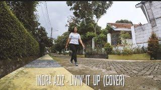 Livin It Up - Indra Aziz (Cover by Deborah DV)