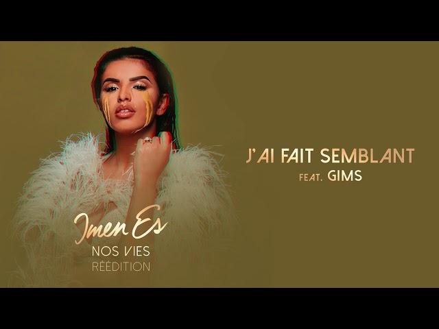 Imen Es - J'ai fait semblant feat. GIMS [Audio Officiel]