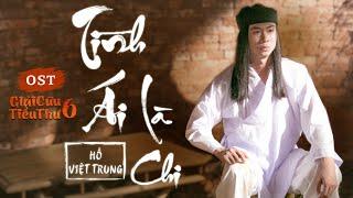 OST Giải Cứu Tiểu Thư 6 - Tình Ái Là Chi | Hồ Việt Trung