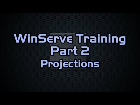 WinServe™ Training Part 2  Projections