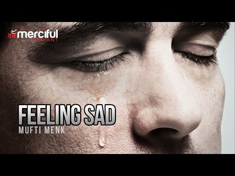 Feeling Sad - By Mufti Menk (Full Length)