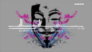 DJ JANTİ M.U.A (SPECIAL MİX) 2016
