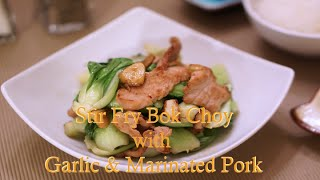 Stir Fry Bok Choy With Garlic & Pork,  Healthy Flavorful Recipe