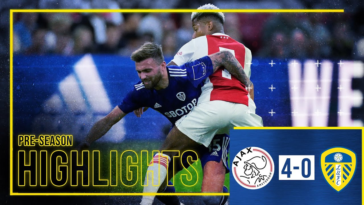 Download Pre-season Highlights: Ajax 4-0 Leeds United