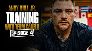 Andy Ruiz Jr Ready For May 1st (Episode 4)